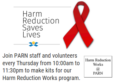 Harm Reduction Saves Lives. Join PARN staff and volunteers every Thursday from 10:00am to 11:30am to make kits for our Harm Reduction Works program. Harm Reduction Works @ PARN
